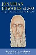 Jonathan Edwards at 300: Essays on the Tercentenary of His Birth