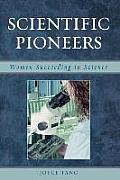 Scientific Pioneers: Women Succeeding in Science
