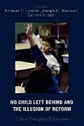 No Child Left Behind and the Illusion of Reform: Critical Essays by Educators