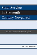 State Service in Sixteenth Century Novgorod: The First Century of the Pomestie System