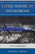 Little House of Oxymorons: With Commentaries