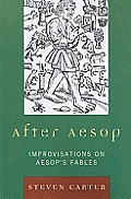After Aesop: Improvisations on Aesop's Fables