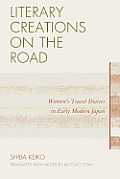 Literary Creations on the Road Womens Travel Diaries in Early Modern Japan