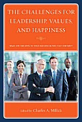 The Challenges for Leadership, Values, and Happiness: What Are the Keys to Your Success in the 21st Century?