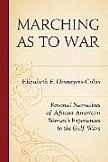 Marching as to War: Personal Narratives of African American Women's Experiences in the Gulf Wars