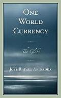 One World Currency: The Globe