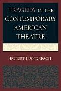 Tragedy in the Contemporary American Theatre