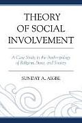 Theory of Social Involvement: A Case Study in the Anthropology of Religion, State, and Society