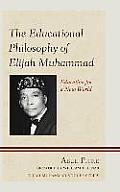 Educational Philosophy of Elijah Muhammad: Education for a New World