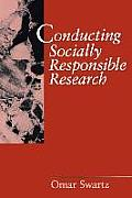 Conducting Socially Responsible Research: Critical Theory, Neo-Pragmatism, and Rhetorical Inquiry
