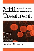 Addiction Treatment: Theory and Practice