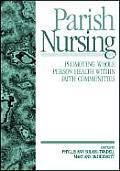 Parish Nursing: Promoting Whole Person Health Within Faith Communities