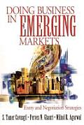 Doing Business in Emerging Markets: Entry and Negotiation Strategies