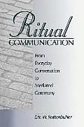 Ritual Communication: From Everyday Conversation to Mediated Ceremony