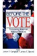 Before the Vote Forecasting American National Elections