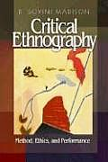Critical Ethnography: Method, Ethics, and Performance
