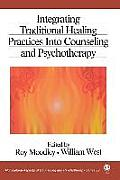Integrating Traditional Healing Practices Into Counseling & Psychotherapy