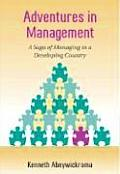 Adventures in Management: A Saga of Managing in a Developing Country