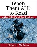 Teach Them All to Read Catching the Kids Who Fall Through the Cracks