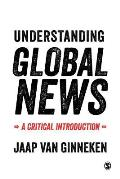 Understanding Global News : a Critical Introduction (98 Edition)
