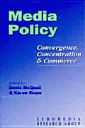 Media Policy: Convergence, Concentration & Commerce