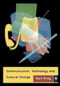 Communication, Technology and Cultural Change (05 Edition)