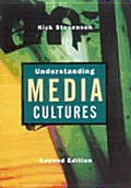 Understanding Media Cultures : Social Theory and Mass Communication (2ND 02 Edition) Cover