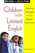 Children with Limited English: Teaching Strategies for the Regular Classroom