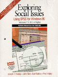 Exploring Social Issues: Using SPSS for Windows 95 Versions 7.5, 8.0, or Higher
