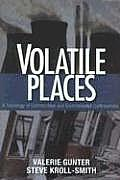 Volatile Places A Sociology of Communities & Environmental Controversies