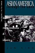 Asian America Through the Lens History Representations & Identities History Representations & Identities