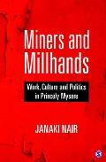 Miners & Millhands: Work, Culture & Politics in Princely Mysore