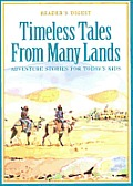 Timeless Tales from Many Lands: Adventure Stories for Today's Kids