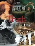 Truth About History How New Evidence Is