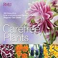 Care Free Plants 200 Beautiful Low Maintenance Plants Anyone Can Grow