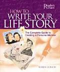 How to Write Your Life Story: The Complete Guide to Creating a Personal Memoir (Reader's Digest)