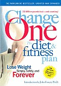 Changeone: The Diet & Fitness Plan: Lose Weight Simply, Safely, and Forever