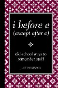 I Before E Except After C Old School Ways to Remember Stuff