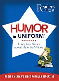 Humor in Uniform: Funny True Stories about Life in the Military