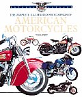 Complete Illustrated Encyclopedia of American Motorcycles