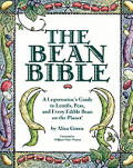 Bean Bible A Legumaniacs Guide To Lentils Peas