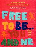 Free to Be You & Me the Original Classic Edition
