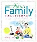 The Book of New Family Traditions: How To Create Great Rituals for Holidays and Everyday