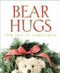 Bear Hugs For You At Christmas