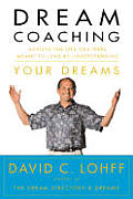 Dream Coaching Achieve The Life You Wer