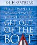 If You Want to Walk on Water, You've Got to Get Out of the Boat (Inspirio/Zondervan Miniature Editions)