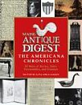 Maine Antique Digest: The Americana Chronicles: 30 Years of Stories, Sales, Personalities, and Scandals