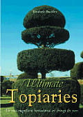 Ultimate Topiaries