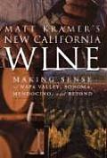 Matt Kramer's New California Wine