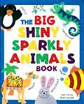 Big Shiny Sparkly Book Of Animals